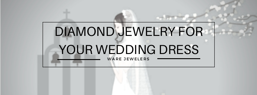 Diamond Jewelry that Goes Perfect For Your Wedding Dress
