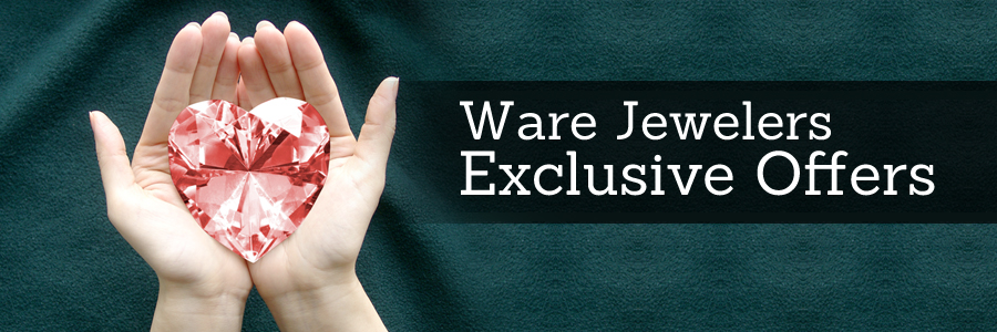 Ware Jewelers Exclusive Offers